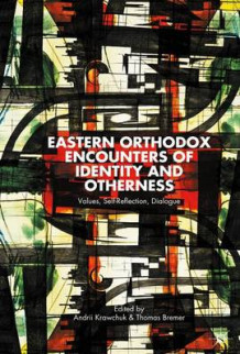 Eastern Orthodox Encounters of Identity and Otherness 2014 (Innbundet)
