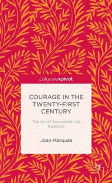 Courage in the Twenty-First Century av Dr. Joan Marques (Innbundet)