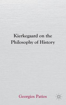 Kierkegaard on the Philosophy of History av Georgios Patios (Innbundet)