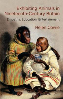 Exhibiting Animals in Nineteenth-Century Britain av H. Cowie (Innbundet)
