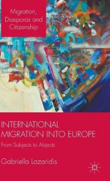 International Migration into Europe av Dr. Gabriella Lazaridis (Innbundet)