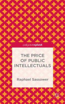 The Price of Public Intellectuals av Raphael Sassower (Innbundet)