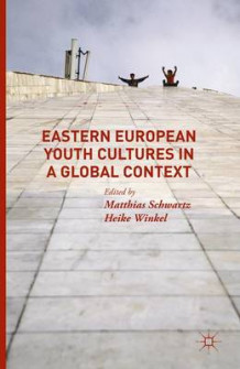 Eastern European Youth Cultures in a Global Context 2015 (Innbundet)