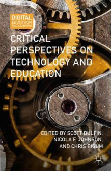 Critical Perspectives on Technology and Education av Scott Bulfin, Nicola F. Johnson og Chris Bigum (Innbundet)