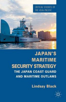 Japan's Maritime Security Strategy av Lindsay Black (Innbundet)