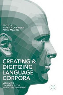 Creating and Digitizing Language Corpora 2016: Databases for Public Engagement Volume 3 (Innbundet)