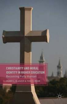Christianity and Moral Identity in Higher Education av Perry L. Glanzer og Todd C. Ream (Heftet)