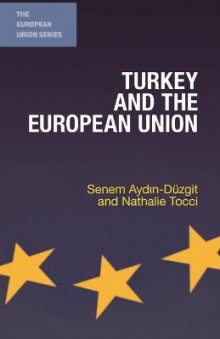 Turkey and the European Union av Senem Aydin-Duzgit og Nathalie Tocci (Innbundet)