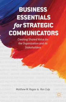 Business Essentials for Strategic Communicators av Matthew W. Ragas og E. Ronald Culp (Innbundet)