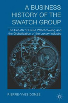 A Business History of the Swatch Group av Pierre-Yves Donze (Innbundet)