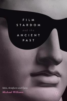 Film Stardom and the Ancient Past av Michael Williams (Innbundet)