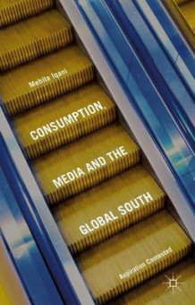 Consumption, Media and the Global South 2016 av Mehita Iqani (Innbundet)
