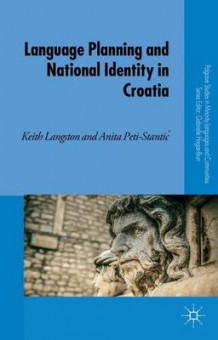 Language Planning and National Identity in Croatia av Keith Langston og Anita Peti-Stantic (Innbundet)
