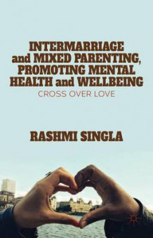 Intermarriage and Mixed Parenting, Promoting Mental Health and Wellbeing av Rashmi Singla (Innbundet)
