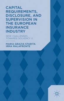 Capital Requirements, Disclosure and Supervision in the European Insurance Industry av Maria Grazia Starita og Irma Malafronte (Innbundet)