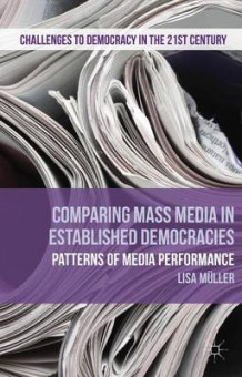 Comparing Mass Media in Established Democracies av Lisa Muller (Innbundet)