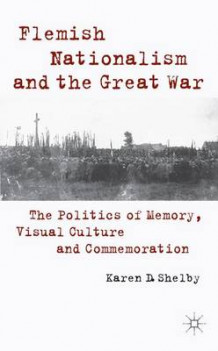 Flemish Nationalism and the Great War av Karen Shelby (Innbundet)