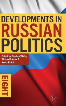 Developments in Russian Politics 8 av Stephen White, Richard Sakwa og Henry E. Hale (Innbundet)
