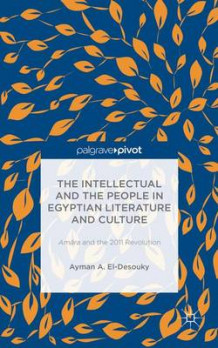 Intellectual and the People in Egyptian Literature and Culture av Ayman Ahmed El-Desouky (Innbundet)