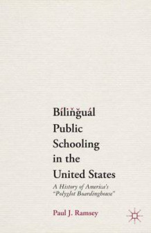 Bilingual Public Schooling in the United States av Paul J. Ramsey (Heftet)