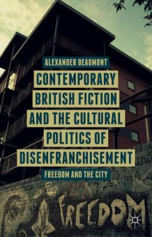 Contemporary British Fiction and the Cultural Politics of Disenfranchisement av A. Beaumont (Innbundet)