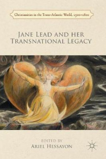 Jane Lead and Her Transnational Legacy 2016 (Innbundet)