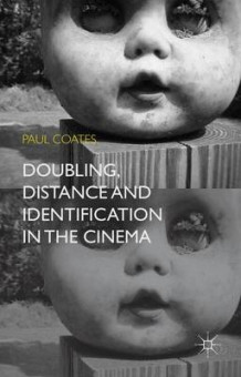 Doubling, Distance and Identification in the Cinema av Paul Coates (Innbundet)