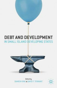 Debt and Development in Small Island Developing States (Innbundet)