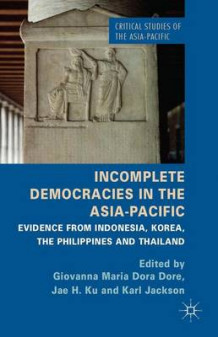 Incomplete Democracies in the Asia-Pacific (Innbundet)
