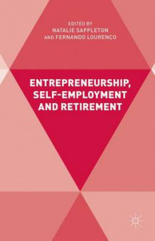 Entrepreneurship, Self-Employment and Retirement (Innbundet)