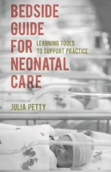 Bedside Guide for Neonatal Care av Julia Petty (Heftet)