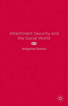 Attachment Security and the Social World av Antigonos Sochos (Innbundet)