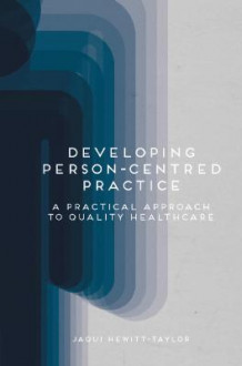 Developing Person Centred Practice av Jaqui Hewitt-Taylor (Heftet)
