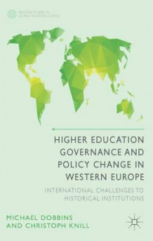 Higher Education Governance and Policy Change in Western Europe av Michael Dobbins og Christoph Knill (Innbundet)