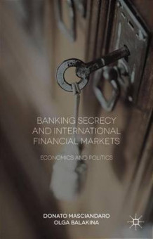 Banking Secrecy and Global Finance 2015 av Donato Masciandaro og Olga Balakina (Innbundet)