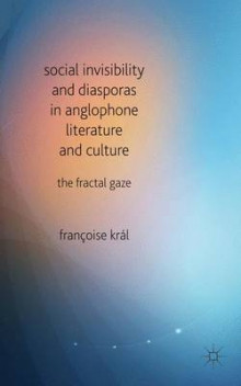 Social Invisibility and Diasporas in Anglophone Literature and Culture av Francoise Kral (Innbundet)