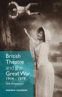 British Theatre and the Great War, 1914 - 1919 2015 (Innbundet)