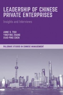 Leadership of Chinese Private Enterprises av Anne S. Tsui, Yingying Zhang og Chen Xiao-Ping (Innbundet)