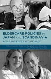 Eldercare Policies in Japan and Scandinavia av John Creighton Campbell, Paul Midford og Yayoi Saito (Innbundet)