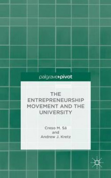 Entrepreneurship Movement and the University av Creso M. Sa og Andrew J. Kretz (Innbundet)
