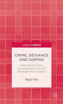 Crime, Deviance and Doping av Professor Majid Yar (Innbundet)
