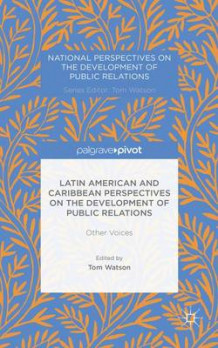 Latin American and Caribbean Perspectives on the Development of Public Relations (Innbundet)
