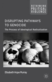 Disrupting Pathways to Genocide av Elisabeth Hope Murray (Innbundet)