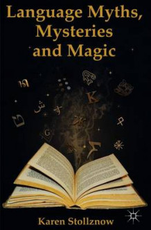 Language Myths, Mysteries and Magic av Karen Stollznow (Heftet)