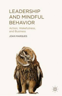 Leadership and Mindful Behavior av Dr. Joan Marques (Innbundet)