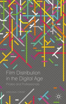 Film Distribution in the Digital Age 2015 av Virginia Crisp (Innbundet)