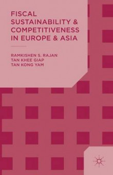 Fiscal Sustainability and Competitiveness in Europe and Asia av Ramkishen S. Rajan, Khee Giap Tan og Kong Yam Tan (Innbundet)