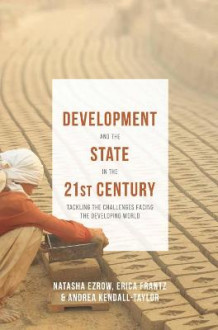Development and the State in the 21st Century av Erica Frantz, Andrea Kendall-Taylor og Natasha Ezrow (Heftet)