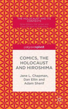 Comics, the Holocaust and Hiroshima av Jane L. Chapman, Adam Sherif og Dan Ellin (Innbundet)