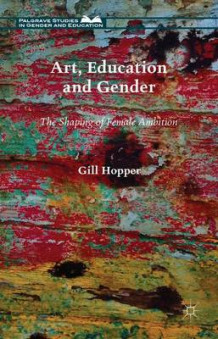 Art, Education and Gender av Gill Hopper (Innbundet)